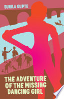 The Adventure Of The Missing Dancing Girl : xerxes, namami, and kaveri—have set off from...