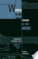 Wired To The World, Chained To The Home : and their living and working spaces? how...