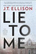 Lie to Me by J. T. Ellison