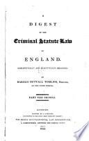 A Digest of the Criminal Statute Law of England, Alphabetically and Analytically Arranged