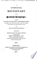 Etymological Dictionary of the Scottish Language     Abriged from the 4  Ed