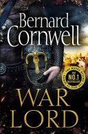War Lord (The Last Kingdom Series, Book 13) Book