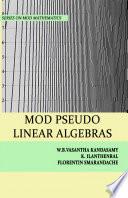 MOD Pseudo Linear Algebras