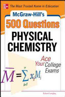 McGraw Hill s 500 Physical Chemistry Questions  Ace Your College Exams