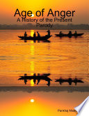 Age of Anger  A History of the Present Parody
