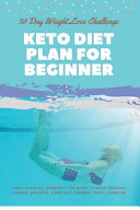 30 Day Weight Loss Challenge Keto Diet Plan For Beginner