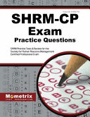 Shrm Cp Exam Practice Questions  Shrm Practice Tests   Review for the Society for Human Resource Management Certified Professional Exam