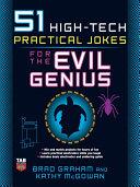 51 High Tech Practical Jokes for the Evil Genius