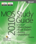 Microsoft Office Specialist 2010 for Microsoft Word Expert, Excel Expert, Access, and Sharepoint Exams