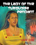 The Lady of the Turquoise Pendant Book PDF