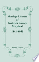 Marriage Licenses of Frederick County, Maryland