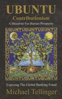 Ubuntu Contributionism A Blueprint For Human Prosperity
