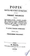 Popis Králowstwí Českého čili Podrabné poznamenání wšech dosawadních krajuw, panstwí, ... sudáním jejich obywatelstwa dle popisu r. 1843