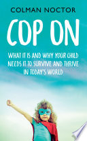 Cop On What It Is And Why Your Child Needs It