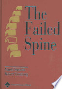 The Failed Spine : addresses the complications of spine surgery and the...