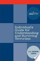 Individual s Guide for Understanding and Surviving Terrorism