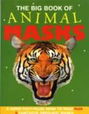 The Big Book of Animal Masks