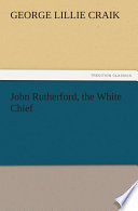 John Rutherford  the White Chief