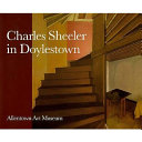 Charles Sheeler in Doylestown