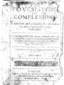 Book The Touchstone of Complexions ... Contayning ... rules ... whereby euery one may ... knowe, aswell the exacte state ... of his Body outwardly; as also the inclinations ... of his Mynde inwardly: Fyrst wrytten in Latine, by Leuine Lemnie, and now Englished by Thomas Newton. B.L.