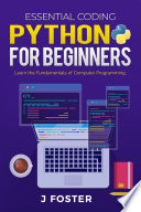 Python For Beginners Learn The Fundamentals Of Computer Programming