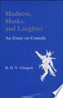 Ebook Madness, Masks, and Laughter Epub Rupert D. V. Glasgow Apps Read Mobile