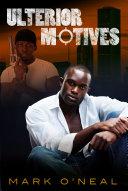 Ulterior Motives  Volume 1