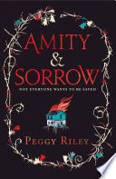 Amity & Sorrow by Peggy Riley