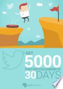 Get 5000 Twitter Followers in 30 Days