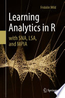 Learning Analytics in R with SNA  LSA  and MPIA