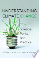 Understanding Climate Change : and a public policy issue. sarah l....