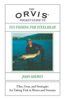 The Orvis Pocket Guide to Fly Fishing for Steelhead