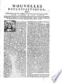 Nouvelles eccl  siastiques  ou m  moires pour servir    l histoire de la constitution Unigenitus