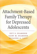 Attachment Based Family Therapy for Depressed Adolescents