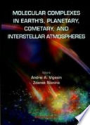 Molecular Complexes in Earth s Planetary  Cometary and Interstellar Atmospheres