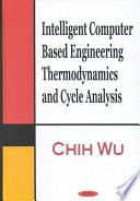 Intelligent Computer Based Engineering Thermodynamics and Cycle Analysis