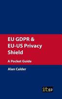 EU GDPR   EU US Privacy Shield