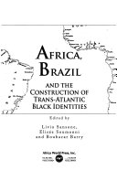 Africa  Brazil  and the construction of trans Atlantic Black identities