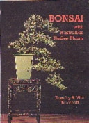 Bonsai With Australian Native Plants : many aspects necessary for the successful...