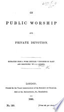 On Public Worship And Private Devotion Extracted From A Work Entitled Thoughts On Habit And Discipline By J J Gurney