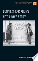 Bonnie Sherr Klein s  Not a Love Story