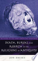 Death  Burial and Rebirth in the Religions of Antiquity