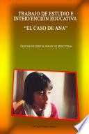 Trabajo de estudio e intervenciÓn educativa: el caso de Ana