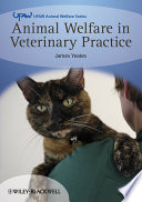 Animal Welfare in Veterinary Practice
