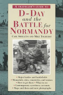 A Traveller s Guide to D Day and the Battle for Normandy