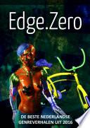 Edge Zero De Beste Nederlandse Genreverhalen Uit 2016