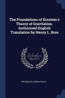 The Foundations of Einstein s Theory of Gravitation  Authorised English Translation by Henry L  Bros Book PDF