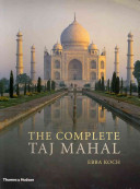 The Complete Taj Mahal and the Riverfront Gardens of Agra
