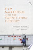 Film Marketing Into The Twenty First Century