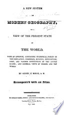 A New System Of Modern Geography, Or, A View Of The Present State Of The World : ...